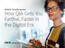Built for Transformation: How Qlik Gets You Farther, Faster in the Digital Era