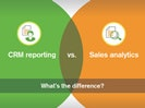 CRM Reporting Sales Analytics Whats Difference