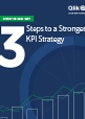 3 Steps to a Stronger KPI Strategy: Building the Approach that Boosts Competitive Edge